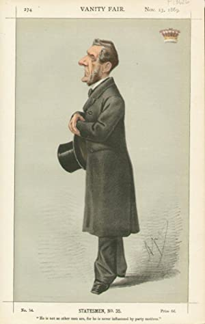 """He is not as other men are, for he is never influenced by party motives."""" Statesmen. No. 35.: ..."""