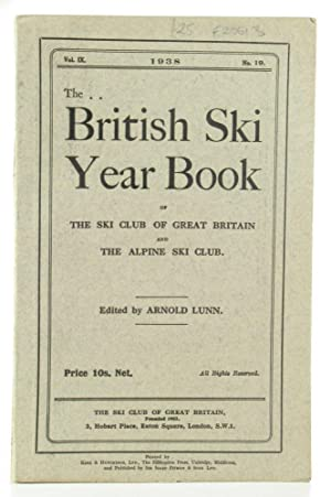 The British Ski Year Book of the Ski Club of Great Britain and the Alpine Ski Club. Edited by ...