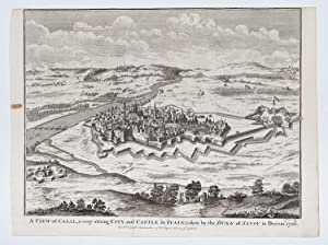 A view of Casal, a very strong City and Castle in Italy, taken by the Duke of Savoy in Decemb. 1706.