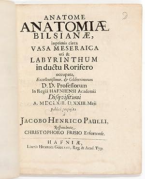 Anatome Anatomiae Bilsinae, imprimis circa Vasa Meseraica uti & Labyrinthum in Ductu Rorifero ...