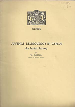 Juvenile Delinquency in Cyprus. An Initial Survey.: CYPRUS). CLIFFORD, W.