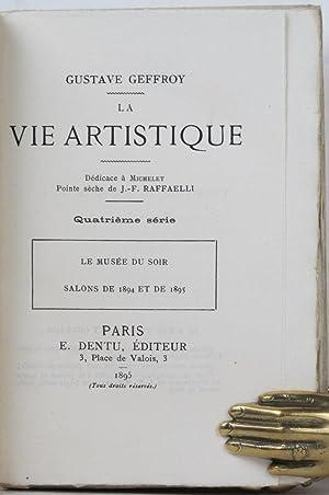 La Vie Artistique.Quatrième série. Le Musée du Soir. salons de 1894 et 1895.: ...