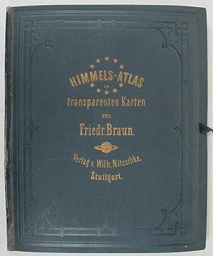 Himmels-Atlas in transparenten Karten ; Gemeinfassliche Himmelskunde, zugleich ein Führer bei ...