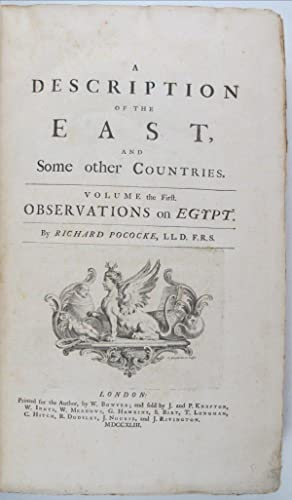 A Description of the East and some other countries. (Vol 1: Observations on Egypt; Vol 2 part 1: ...