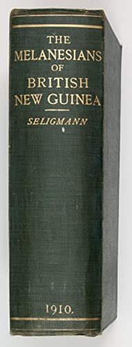The Melanesians of British New Guinea. With: SELIGMANN, C. G.