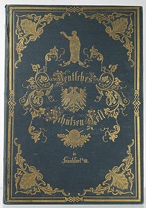 Das allgemeine deutsche Schützenfest zu Frankfurt am Main, Juli 1862 Ein Gedenkbuch. Mit ...