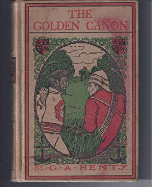 THE GOLDEN CANON: Henty, G. A.