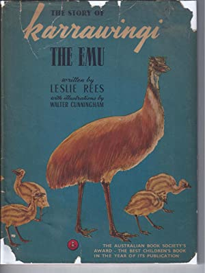 THE STORY OF KARRAWINGI: The Emu.: Rees, Leslie