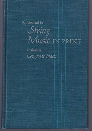SUPPLEMENT TO STRING MUSIC: Including Composer Index