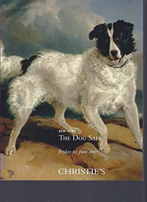 [AUCTION CATALOG] CHRISTIE'S: THE DOG SALE, Friday 22 June 2007