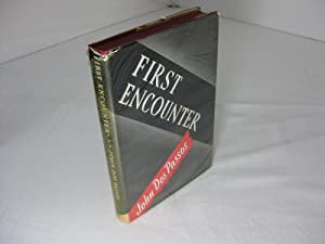 FIRST ENCOUNTER.: Passos, John Dos