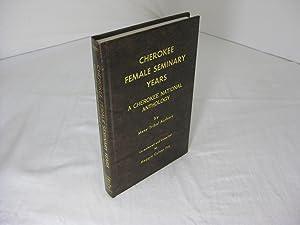 CHEROKEE FEMALE SEMINARY YEARS: A Cherokee National: Many Tribal Authors;