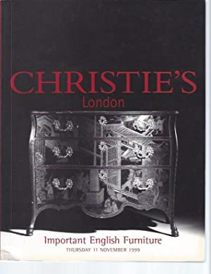 [AUCTION CATALOG] CHRISTIE'S: IMPORTANT ENGLISH FURNITURE; Thursday, 11 November, 1999, London