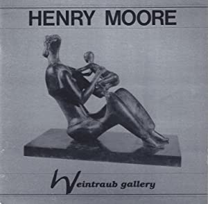 Henry Moore: Sculpture, Watercolors & Drawings, Graphics,: Weintraub Gallery