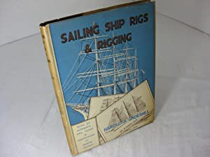 Sailing Ship Rigs and Rigging with Authentic: Underhill, Harold A.