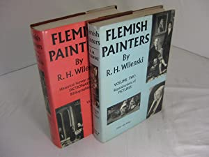 Flemish Painters, Two Volumes, Volume 1, Historical: Wilenski, R.H.