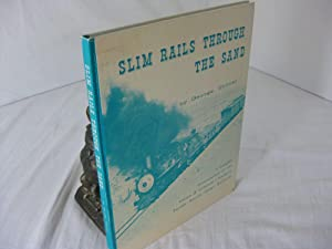 SLIM RAILS THROUGH THE SAND: A Graphic Presentation of the Carson & Colorado - Southern Pacific N...