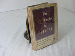 THE PHILOSOPHY OF SPINOZA: Selected from his: Spinoza; Introduction and