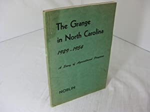 THE GRANGE IN NORTH CAROLINA, 1929-1954: A STORY OF AGRICULTURAL PROGRESS