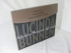 TRAILS, TALES AND TRANSFORMATIONS: LUCINDA BUNNEN Retrospective Photographs 1970 - 1999