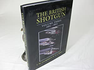 THE BRITISH SHOTGUN. Volume Three 1891-2011