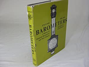 ENGLISH BAROMETERS 1680-1860: A History of Domestic Barometers and their makers