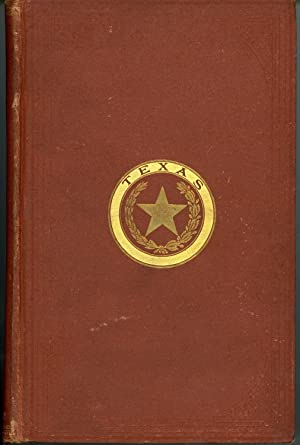 HISTORY OF TEXAS, FROM ITS DISCOVERY AND SETTLEMENT WITH A DESCRIPTION OF ITS PRINCIPAL CITIES AN...