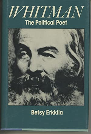 WHITMAN THE POLITICAL POET: Erkkila, Betsy