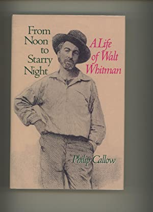 FROM NOON TO STARRY NIGHT: A Life: Callow, Philip