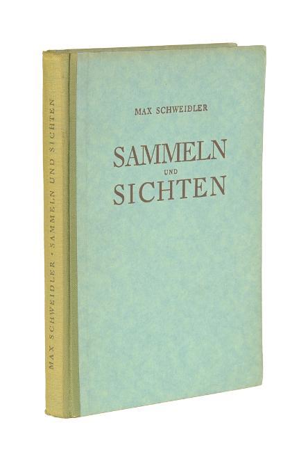 Sammeln und Sichten. Eine praktische Graphikkunde.: Schweidler, Max.
