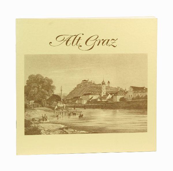 Alt Graz. Topographische Ansichten des 19. Jahrhunderts.: Graz].