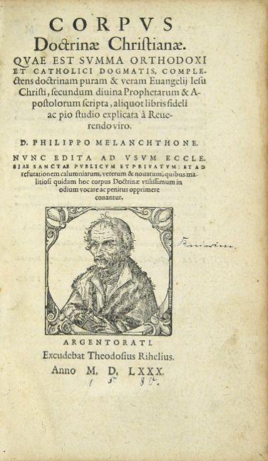 Corpus doctrinae christianae. Quae est summa orthodoxi: Melanchthon, Philipp.