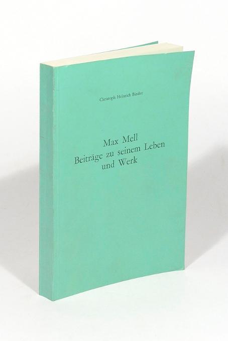 Max Mell. Beiträge zu seinem Leben und: Mell, Max]. -