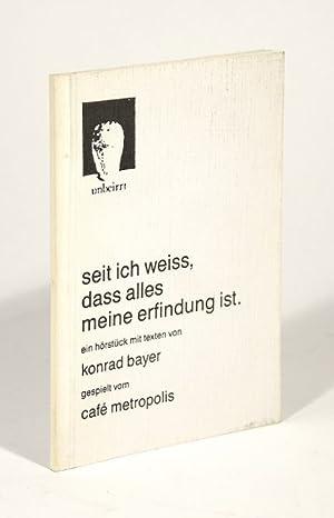seit ich weiss, dass alles meine erfindung: Bayer, Konrad].