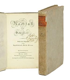 Nachlaß von Schiller. Nebst dessen Biographie vom: Schiller, Friedrich.