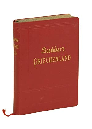 Griechenland. Handbuch für Reisende. 5. Auflage.: Baedeker, Karl.