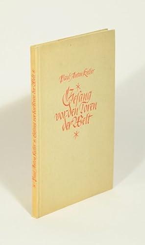 Gesang vor den Toren der Welt. Frühe: Keller, Paul Anton.