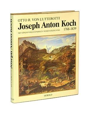 Joseph Anton Koch 1768-1839. Leben und Werk. Mit einem vollständigen Werkverzeichnis. (= Gro&...