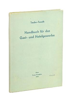 Handbuch für das Gast- und Hotelgewerbe. Ein: Taube, Adolf u.