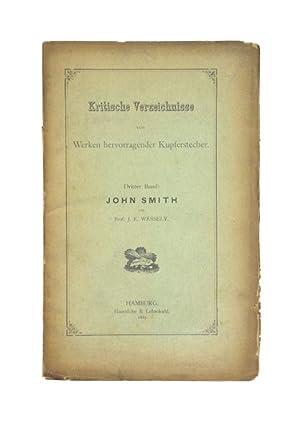 John Smith. Verzeichniss seiner Schabkunstblätter. (= Kritische: Smith, J. -