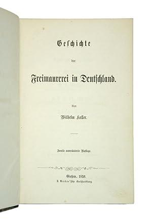 Geschichte der Freimaurerei in Deutschland. 2. Auflage.: Keller, Wilhelm.