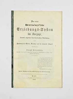 Das neue Dercsényi'sche Erziehungs-System im Auszuge, sammt: Keresztury, Joseph.