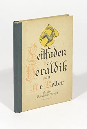 Leitfaden der Heraldik.: Keller, Alfred von
