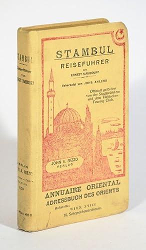 Stambul. Reiseführer. Uebersetzt von Johs. Ahlers. Vervollständigt: Mamboury, Ernest.