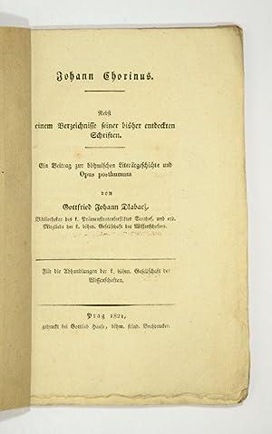 Johann Chorinus. Nebst einem Verzeichnisse seiner bisher: Chorinus, J.]. -