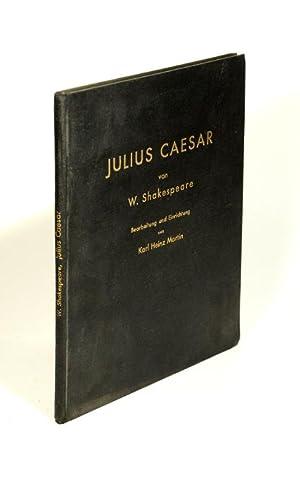 Julius Caesar von W. Shakespeare. Bearbeitung und: Shakespeare, W.