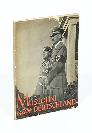 Mussolini erlebt Deutschland. Ein Bildbuch von Heinrich Hoffmann. Mit einem Geleitwort von Dr. Otto Dietrich, Reichspressechef.