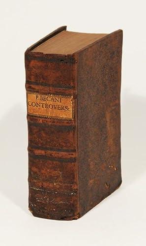 Manuale controversiarum hujus temporis, in quinque libros: Becanus, Martin (auch