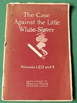 Case Against the Little White Slaver, Volumes 1,2,3 and 4: Ford, Henry