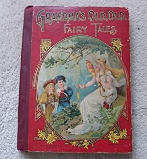 Grandma's Old, Old Fairy Tales: None Listed